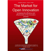 The Market for Open Innovation: Increasing the Efficiency and Effectiveness of the Innovation Process by Kathleen Diener and Frank T. Piller