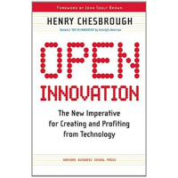 Open Innovation: The New Imperative for Creating and Profiting from Technology by Henry William Chesbrough